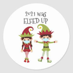 2021 was  Elfed up funny Covid Classic Round Sticker