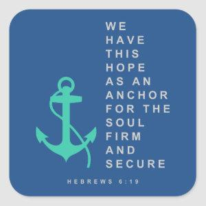 Anchor for the Soul (Hebrews 6:19) Square Sticker