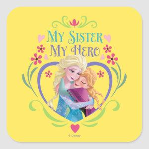Anna and Elsa | My Sister My Hero Square Sticker