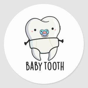 Baby Tooth Cute Teeth Pun Classic Round Sticker