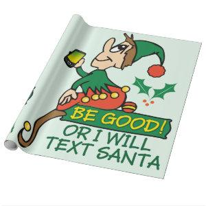 Be Good Says Christmas Elf Wrapping Paper