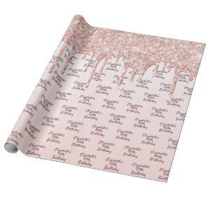 Birthday rose gold glitter drips pink name wrapping paper