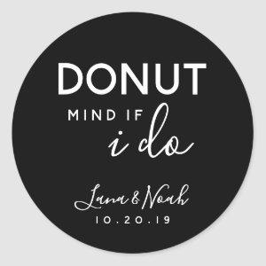 Black Donut Mind If I Do Wedding Treat Favors Classic Round Sticker