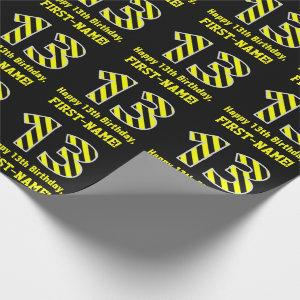"""Black & Yellow Striped """"13""""; 13th Birthday + Name Wrapping Paper"""