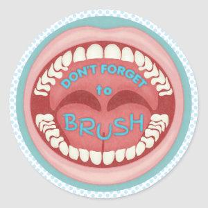 Brush Your Teeth Dentist Dental Funny Mouth Classic Round Sticker