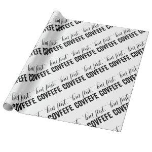 But First, COVFEFE Wrapping Paper