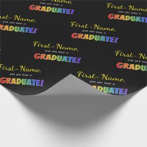 "Custom Name + ""you are now a GRADUATE!"" (Rainbow) Wrapping Paper"