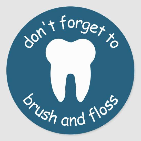 Don't Forget To Brush and Floss Classic Round Sticker