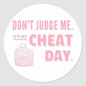 Dont Judge Me My Cheat Day Pink Cupcake Diet Humor Classic Round Sticker