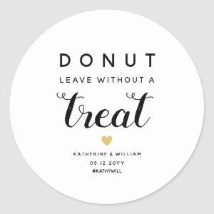 Donut Leave Without a Treat Unique Wedding Favor Classic Round Sticker