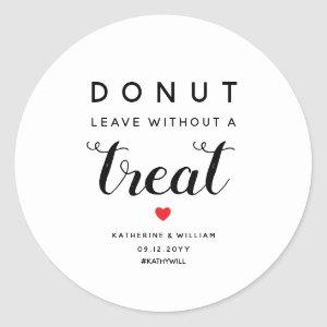 Donut Leave Without a Treat Wedding Favor Classic Round Sticker