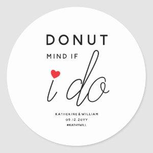 Donut Mind If I Do Red Heart Wedding Favor Classic Round Sticker