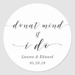 Donut Mind If I Do Wedding Donut Favor Classic Round Sticker