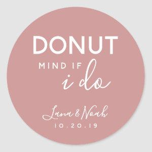Donut Mind If I Do Wedding Treat Favors Classic Round Sticker