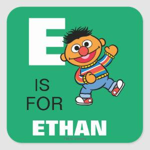 E is for Ernie   Add Your Name Square Sticker