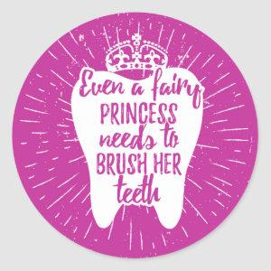Even A Fairy Princess Needs To Brush Her Teeth Classic Round Sticker