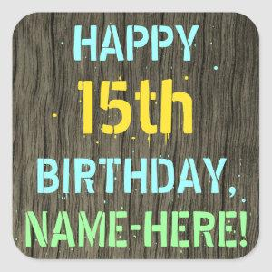Faux Wood, Painted Text Look, 15th Birthday + Name Square Sticker
