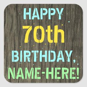 Faux Wood, Painted Text Look, 70th Birthday + Name Square Sticker