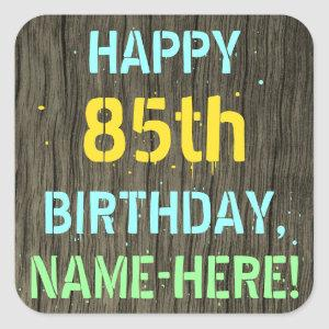 Faux Wood, Painted Text Look, 85th Birthday + Name Square Sticker