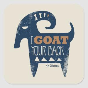 Frozen | I Goat Your Back Square Sticker