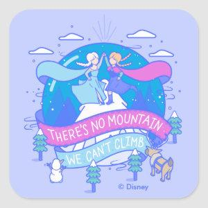 Frozen | There's No Mountains We Can't Climb Square Sticker