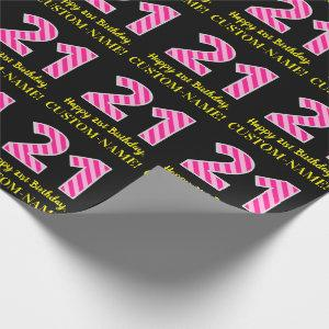 "Fun Pink Stripes ""21""; Happy 21st Birthday; Name Wrapping Paper"