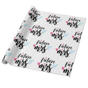 Future Mrs Bide to Be Wedding, Bridal Shower Gift Wrapping Paper