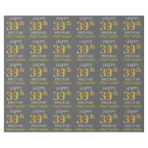 """Gray, Faux Gold """"HAPPY 39th BIRTHDAY"""" Wrapping Paper"""