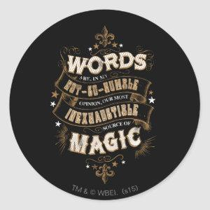 Harry Potter Spell | Words Are Our Most Inexhauste Classic Round Sticker