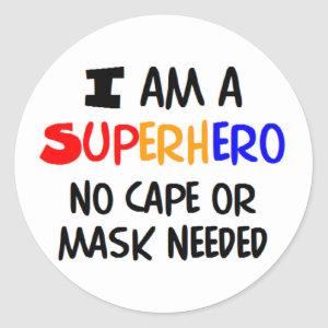 I am superhero classic round sticker
