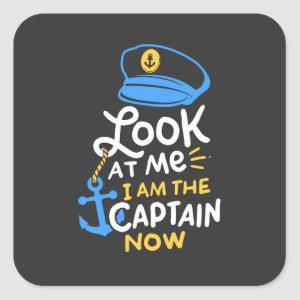 I Am The Captain Now Boating Captain Gift Square Sticker