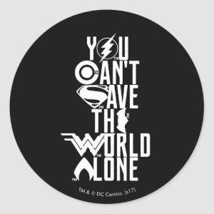 Justice League | You Can't Save The World Alone Classic Round Sticker