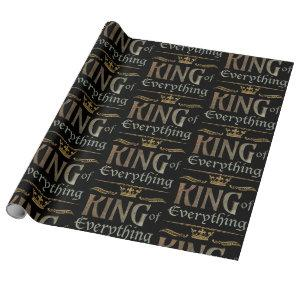 KING of Everything -  Royalty Lettering Crown Wrapping Paper