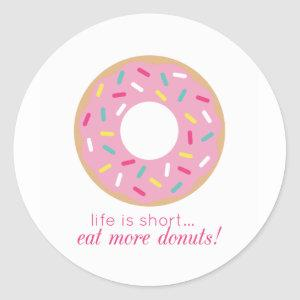 Life is Short, Eat More Donuts sticker