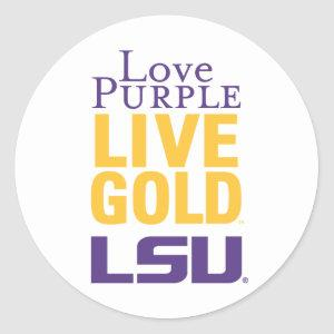 Love Purple Live Gold LSU Logo Classic Round Sticker