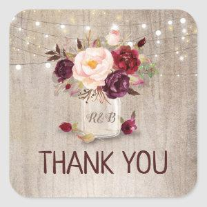 Marsala Flowers Mason Jar Rustic Wedding Thank You Square Sticker