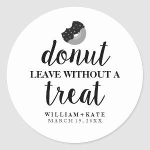 Modern Donut Leave Without a Treat Wedding Favor Classic Round Sticker