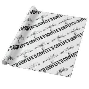Nevertheless, He Covfefe'd COVFEFE tweet Wrapping Paper