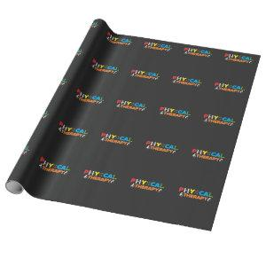 Physical Therapy PT Therapist Physiotherapy Wrapping Paper
