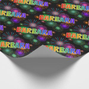 """Rainbow First Name """"BARBARA"""" + Fireworks Wrapping Paper"""