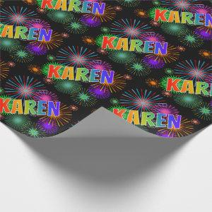 """Rainbow First Name """"KAREN"""" + Fireworks Wrapping Paper"""