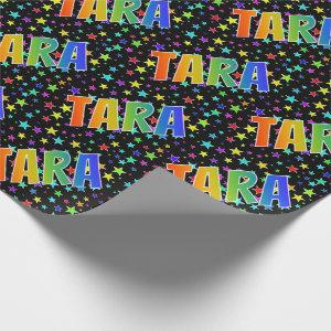 """Rainbow First Name """"TARA"""" + Stars Wrapping Paper"""
