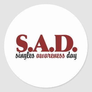 SAD Singles Awareness Day Classic Round Sticker
