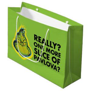 Snarky Grinch | Really? One More Slice of Pavlova? Large Gift Bag