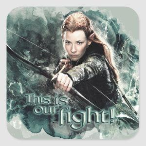 TAURIEL™ - This Is Our Fight Square Sticker