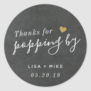 Thanks for Popping by Wedding Favor Chalkboard Classic Round Sticker