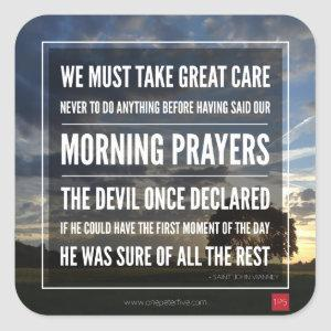The Importance of Morning Prayers Square Sticker