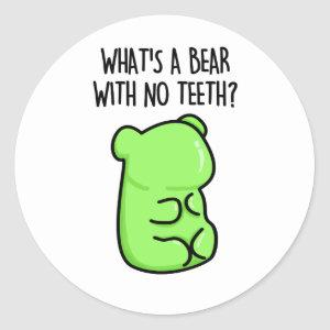 What's A Bear With No Teeth Cute Gummy Bear Riddle Classic Round Sticker