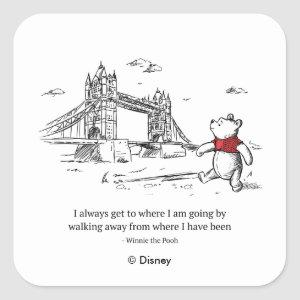 Winnie the Pooh | I Always Get to Where I Am Going Square Sticker