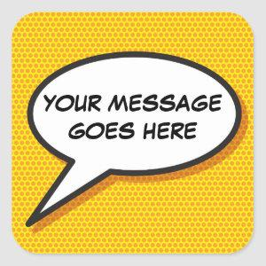 Your Message Speech Bubble Fun Retro Comic Book Square Sticker
